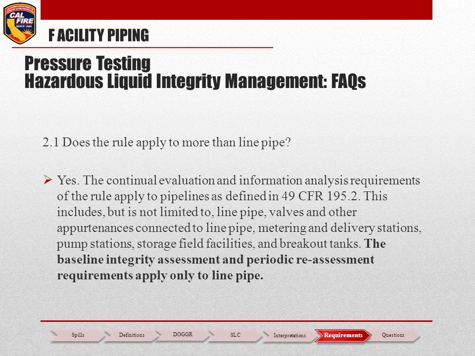 2.1 Does the rule apply to more than line pipe?  Yes. The continual evaluation and information analysis requirements of the rule apply to pipelines a