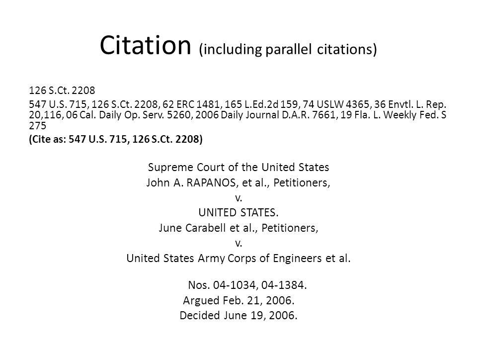 Citation (including parallel citations) 126 S.Ct. 2208 547 U.S. 715, 126 S.Ct. 2208, 62 ERC 1481, 165 L.Ed.2d 159, 74 USLW 4365, 36 Envtl. L. Rep. 20,