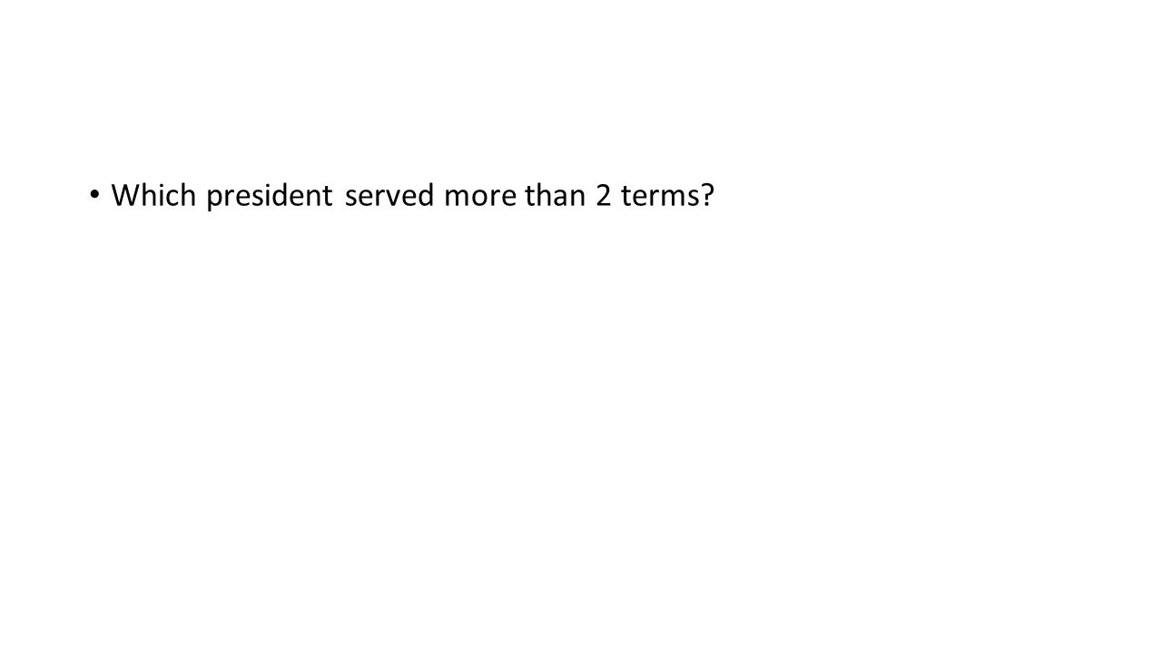 Which president served more than 2 terms?