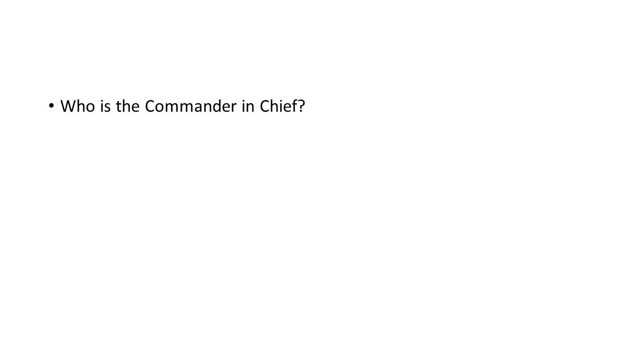 Who is the Commander in Chief?
