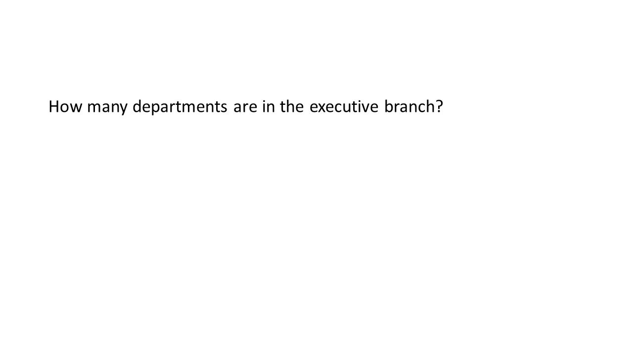 How many departments are in the executive branch?