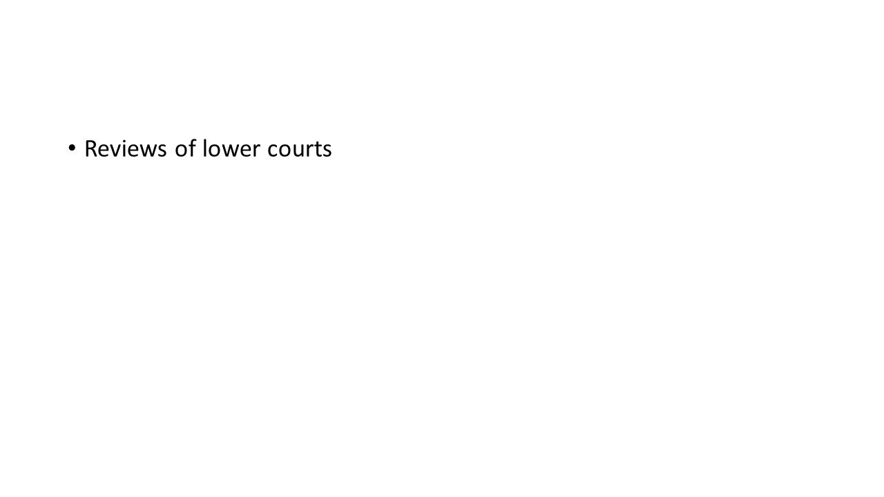 Reviews of lower courts