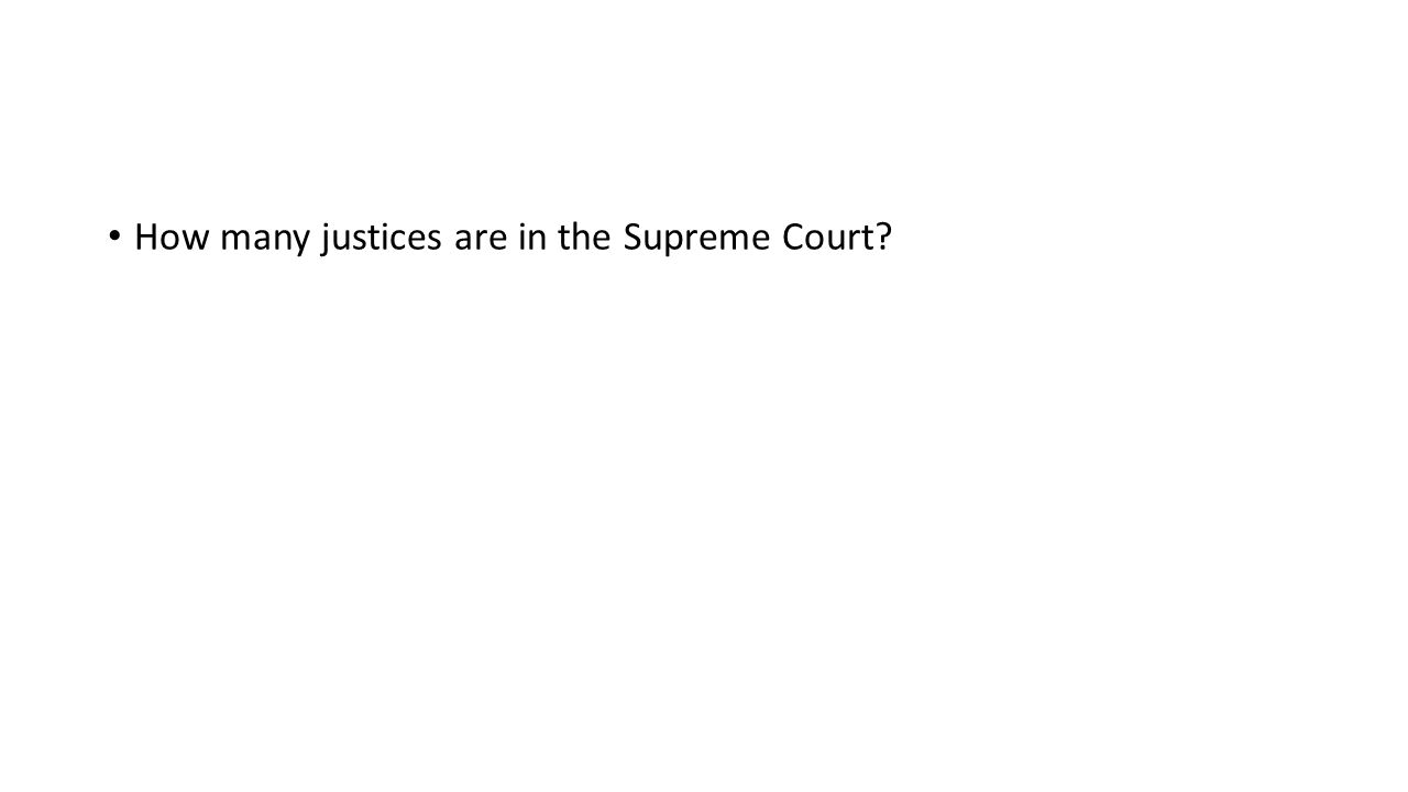 How many justices are in the Supreme Court?
