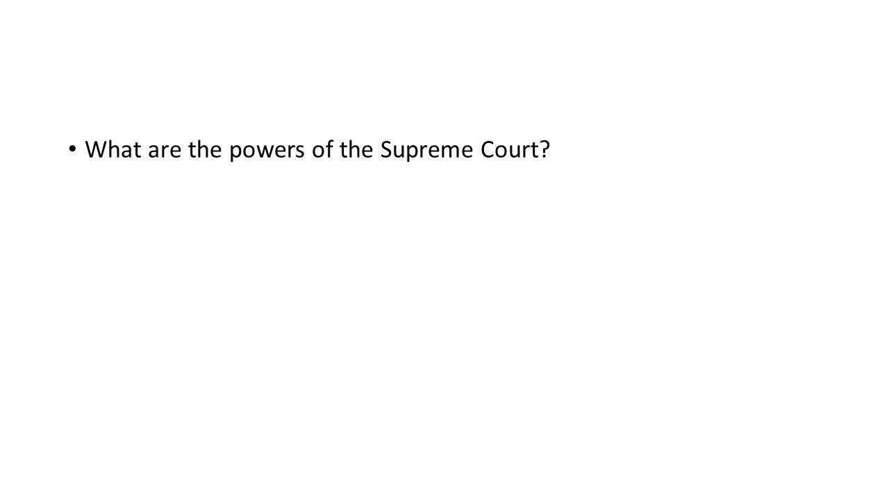 What are the powers of the Supreme Court?