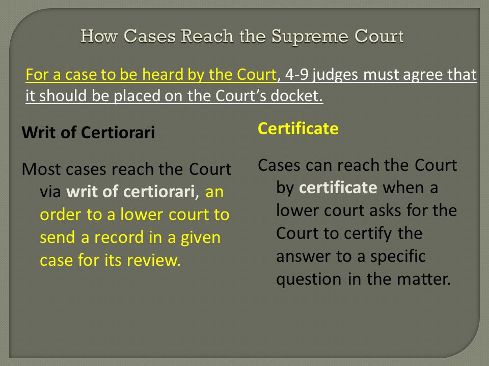 For a case to be heard by the Court, 4-9 judges must agree that it should be placed on the Court's docket.