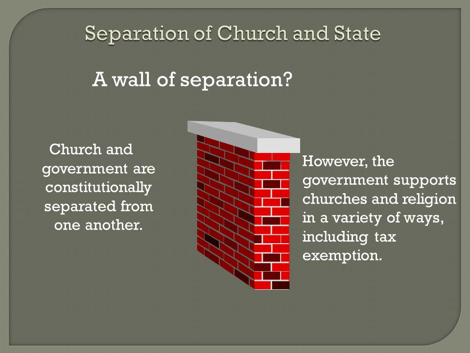 Church and government are constitutionally separated from one another.