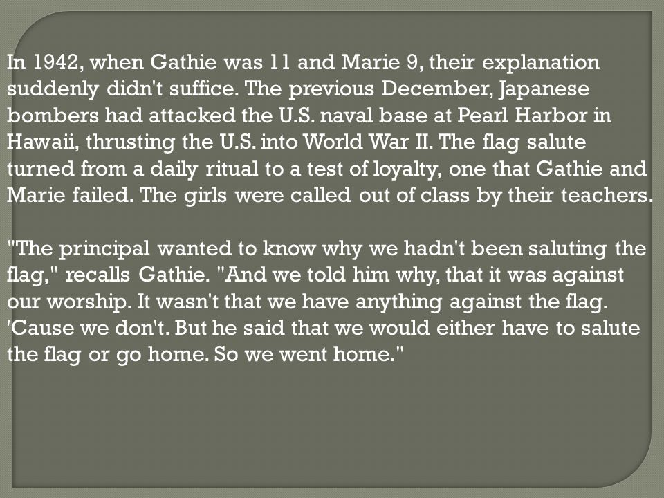 In 1942, when Gathie was 11 and Marie 9, their explanation suddenly didn t suffice.