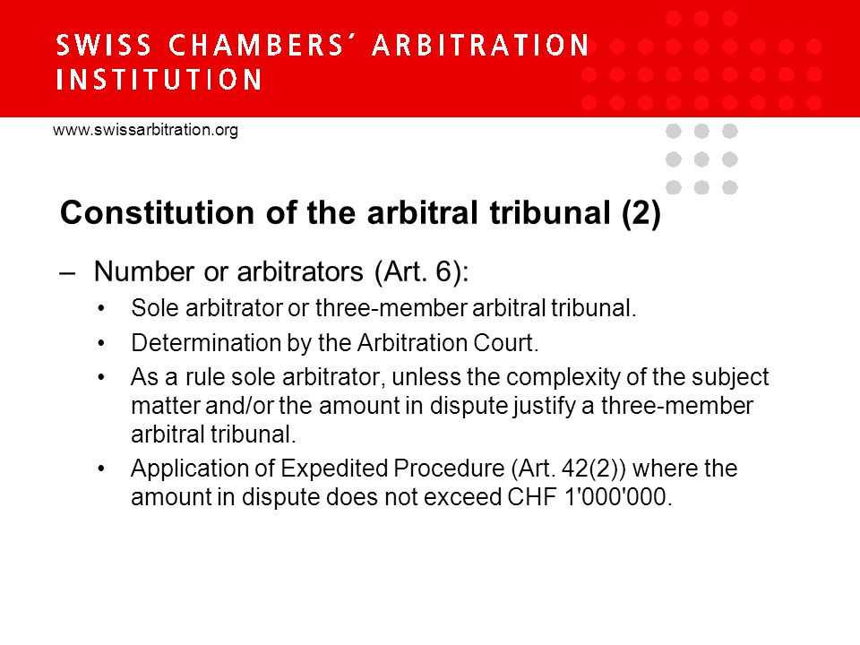 www.swissarbitration.org Constitution of the arbitral tribunal (2) –Number or arbitrators (Art.