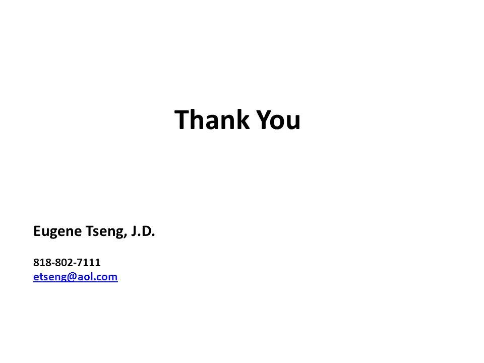 Thank You Eugene Tseng, J.D. 818-802-7111 etseng@aol.com