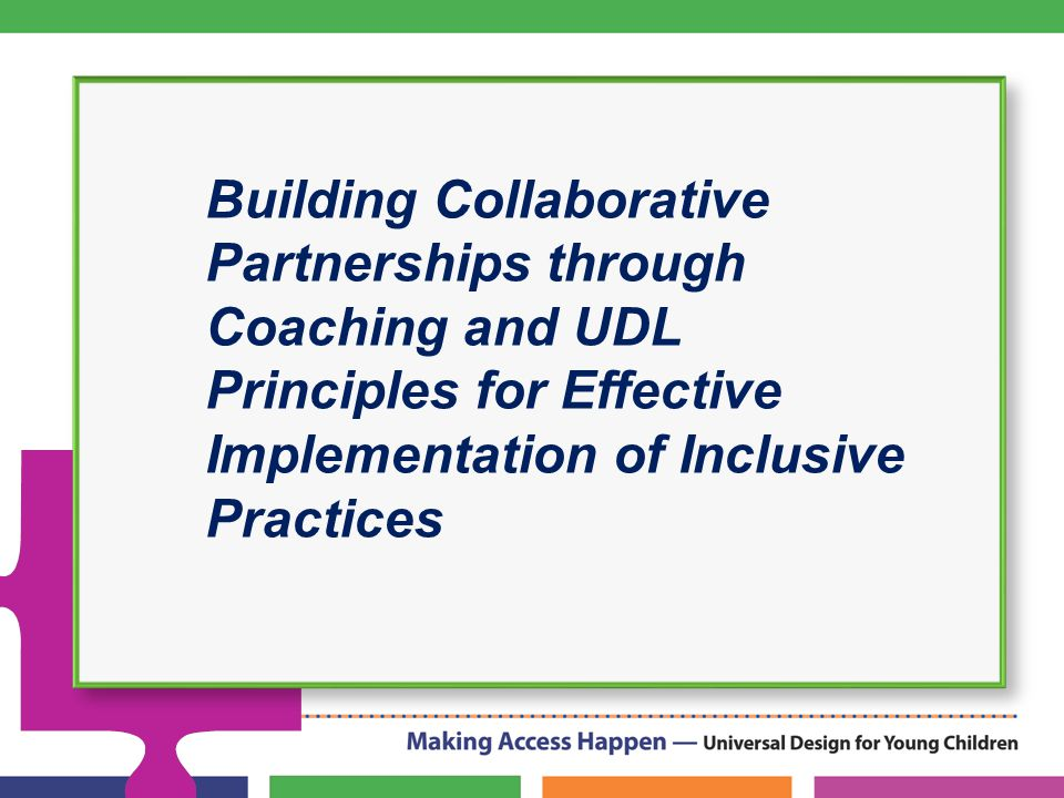 Building Collaborative Partnerships through Coaching and UDL Principles for Effective Implementation of Inclusive Practices