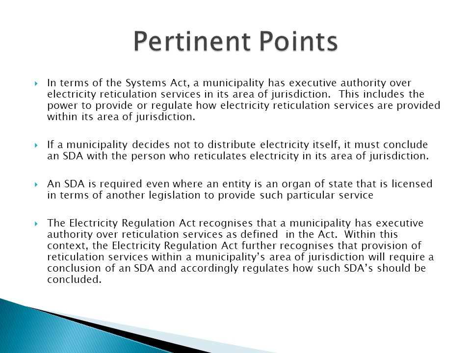  In terms of the Systems Act, a municipality has executive authority over electricity reticulation services in its area of jurisdiction.
