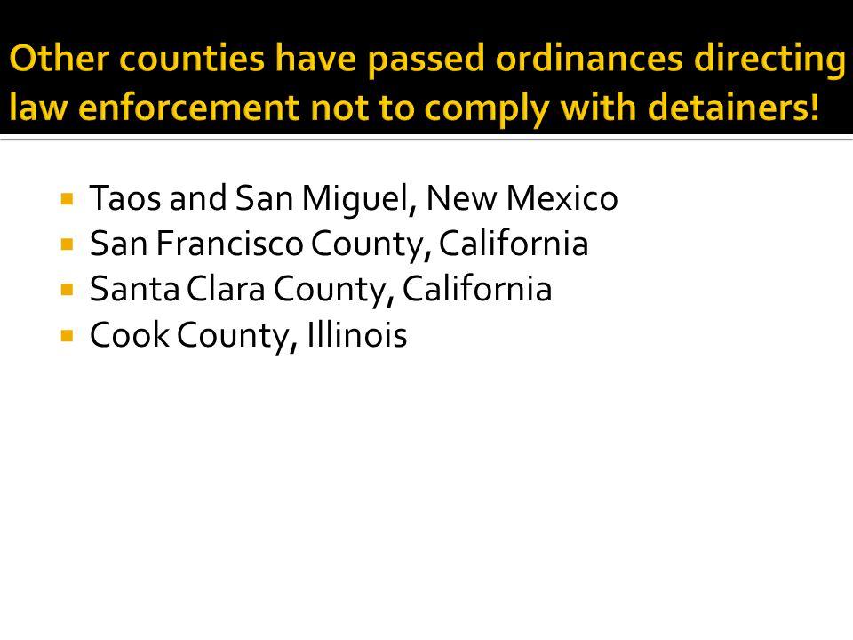  Taos and San Miguel, New Mexico  San Francisco County, California  Santa Clara County, California  Cook County, Illinois