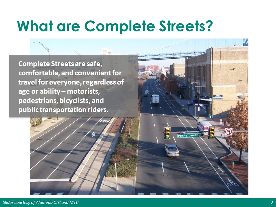 Slides courtesy of Alameda CTC and MTC Healthier Children Nationally, fewer than one-third of children participate in 20 minutes of physical activity 11 13 Safe Routes to Schools, which is part of Complete Streets, is growing in Alameda County