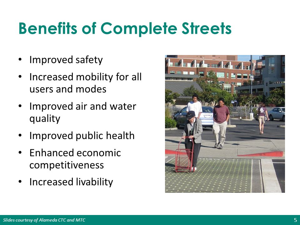 Slides courtesy of Alameda CTC and MTC Policy Resolution: 10 Elements Needed to Comply with Alameda CTC and MTC Requirements 1.Vision 2.All Users and Modes 3.All Projects/Phases 4.Exceptions 5.Network/ Connectivity 6.Jurisdiction 7.Design 8.Context Sensitivity 9.Performance Measures 10.Implementation Next Steps 16