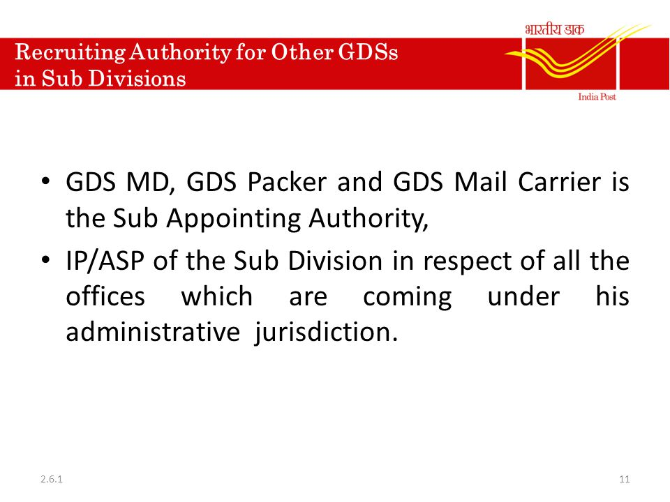Recruiting Authority for Other GDSs in Sub Divisions GDS MD, GDS Packer and GDS Mail Carrier is the Sub Appointing Authority, IP/ASP of the Sub Divisi