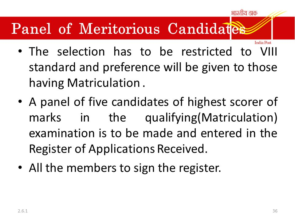 Panel of Meritorious Candidates The selection has to be restricted to VIII standard and preference will be given to those having Matriculation. A pane