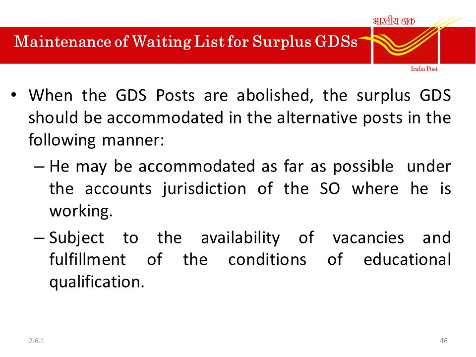 Maintenance of Waiting List for Surplus GDSs When the GDS Posts are abolished, the surplus GDS should be accommodated in the alternative posts in the