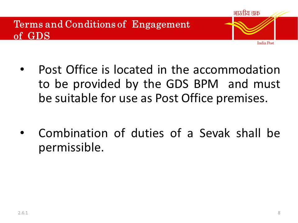 Terms and Conditions of Engagement of GDS Post Office is located in the accommodation to be provided by the GDS BPM and must be suitable for use as Po