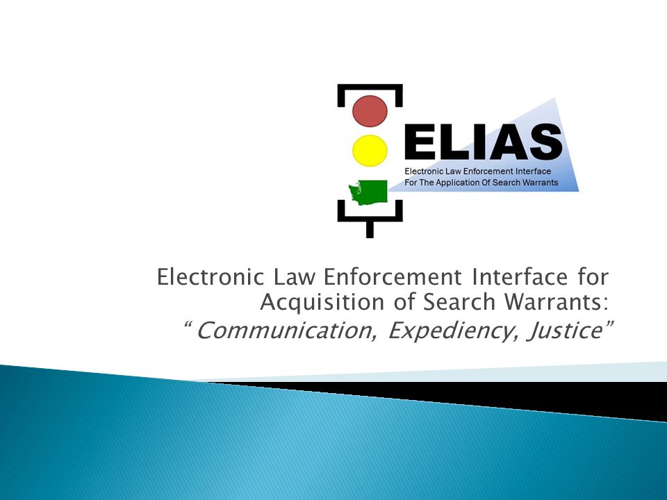 Electronic Law Enforcement Interface for Acquisition of Search Warrants: Communication, Expediency, Justice