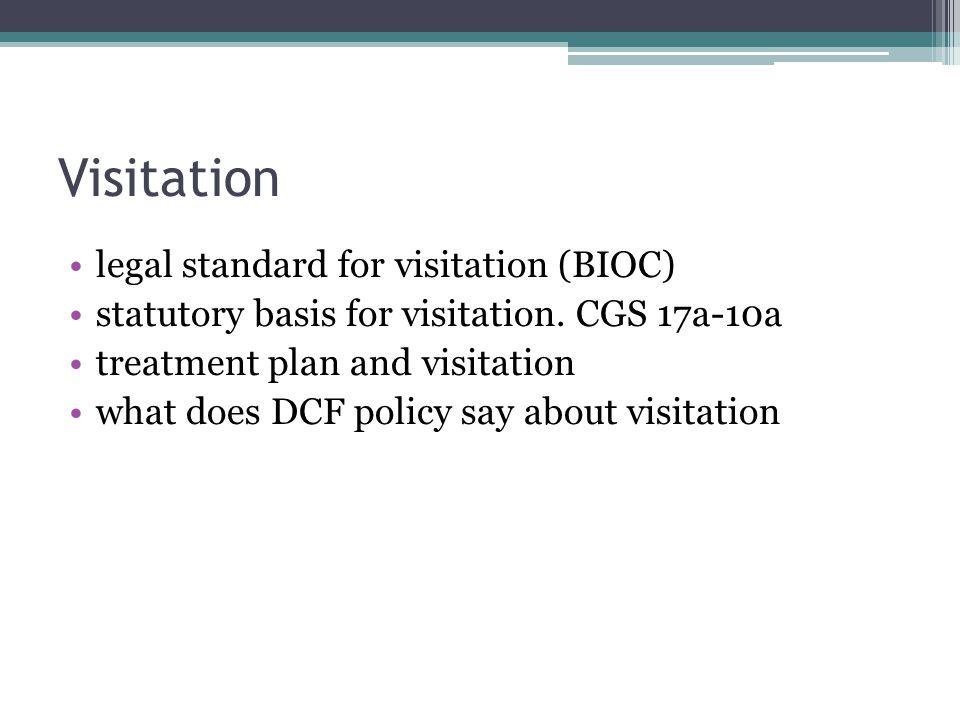 Visitation legal standard for visitation (BIOC) statutory basis for visitation.