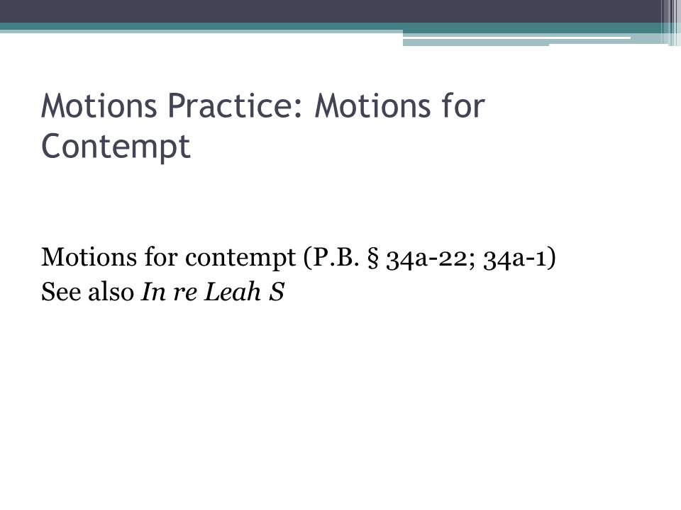 Motions Practice: Motions for Contempt Motions for contempt (P.B.