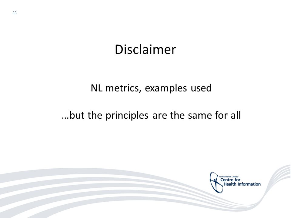 33 NL metrics, examples used …but the principles are the same for all Disclaimer