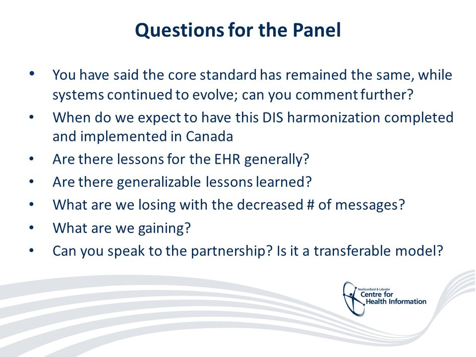 49 Questions for the Panel You have said the core standard has remained the same, while systems continued to evolve; can you comment further? When do