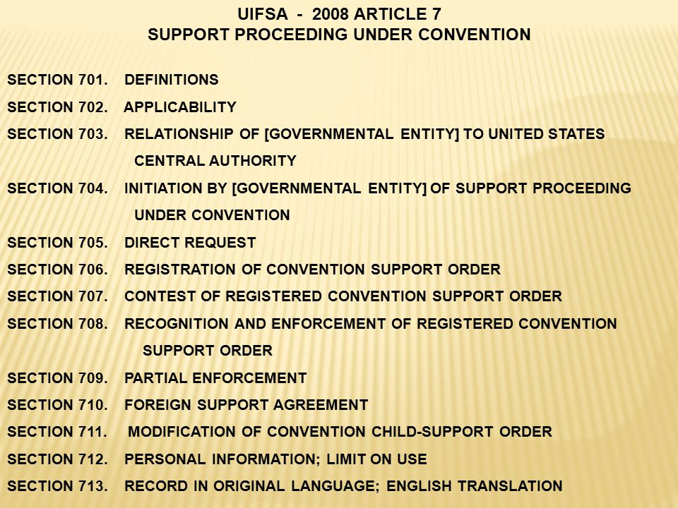 UIFSA - 2008 ARTICLE 7 SUPPORT PROCEEDING UNDER CONVENTION SECTION 701.
