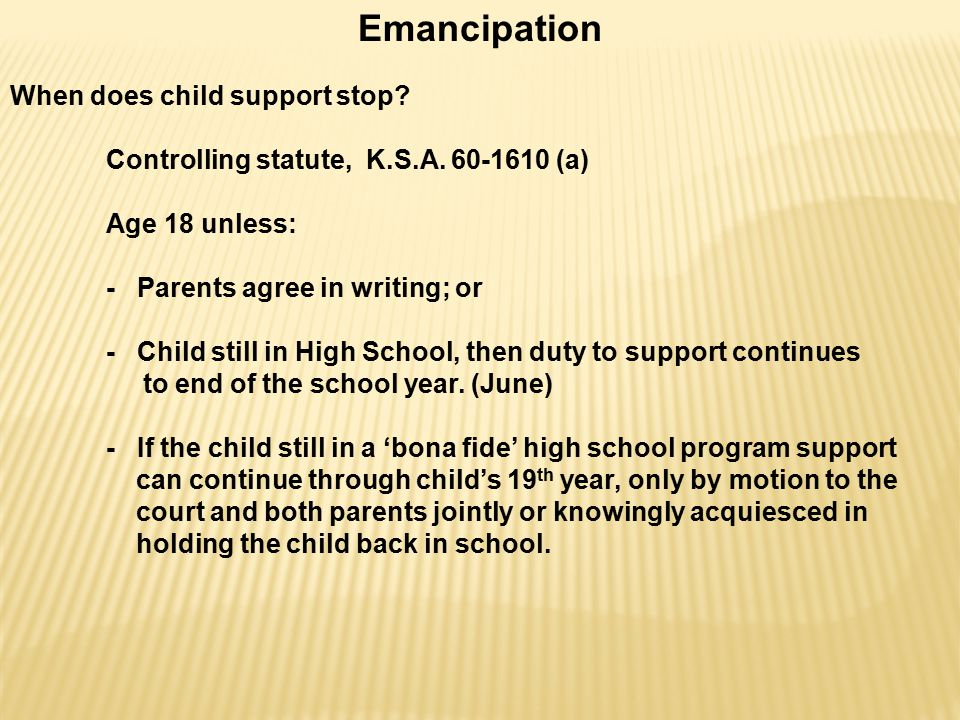 Emancipation When does child support stop. Controlling statute, K.S.A.