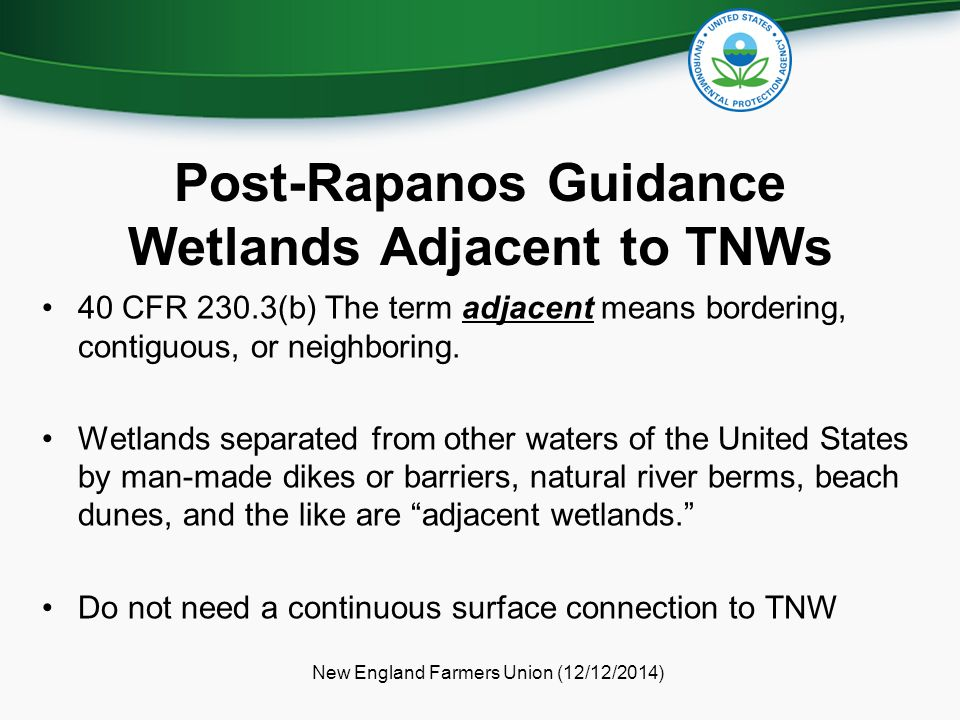 Post-Rapanos Guidance Wetlands Adjacent to TNWs 40 CFR 230.3(b) The term adjacent means bordering, contiguous, or neighboring.