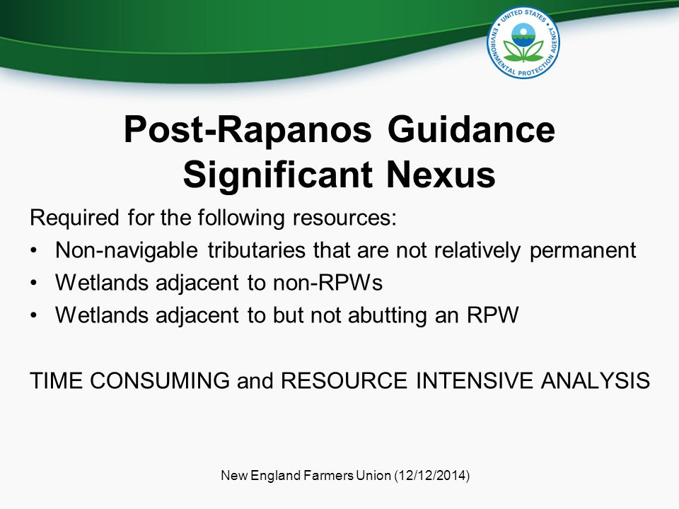 Post-Rapanos Guidance Significant Nexus Required for the following resources: Non-navigable tributaries that are not relatively permanent Wetlands adj