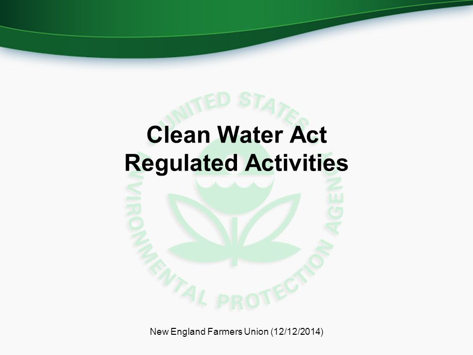 Clean Water Act Regulated Activities New England Farmers Union (12/12/2014)