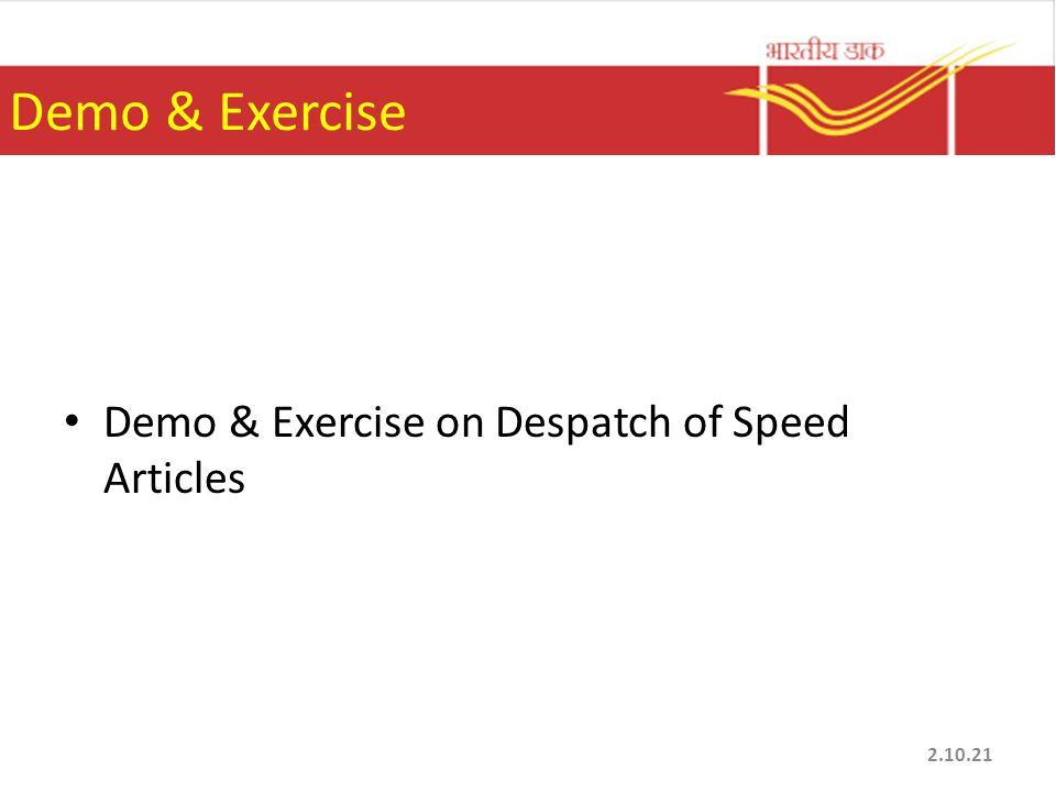 Demo & Exercise Demo & Exercise on Despatch of Speed Articles 2.10.21