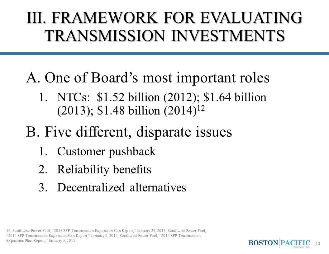 A.One of Board's most important roles 1.NTCs: $1.52 billion (2012); $1.64 billion (2013); $1.48 billion (2014) 12 B.Five different, disparate issues 1