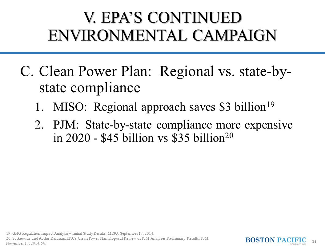 C.Clean Power Plan: Regional vs. state-by- state compliance 1.MISO: Regional approach saves $3 billion 19 2.PJM: State-by-state compliance more expens