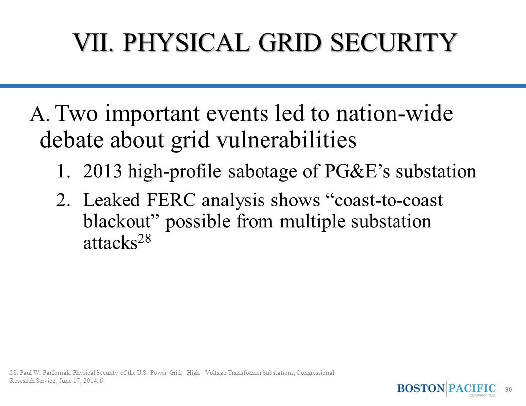 A. Two important events led to nation-wide debate about grid vulnerabilities 1.2013 high-profile sabotage of PG&E's substation 2.Leaked FERC analysis