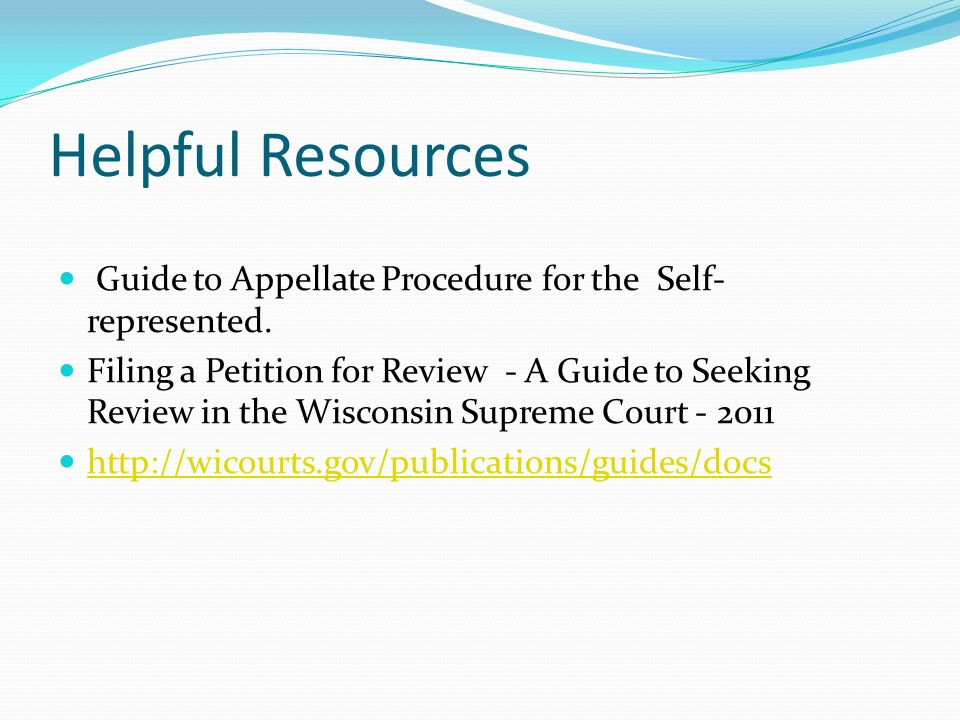 Helpful Resources Guide to Appellate Procedure for the Self- represented.