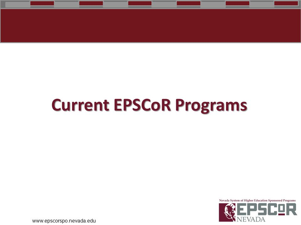 www.epscorspo.nevada.edu Current EPSCoR Programs