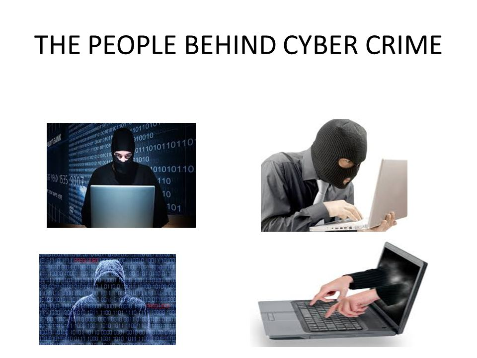 THE PEOPLE BEHIND CYBER CRIME