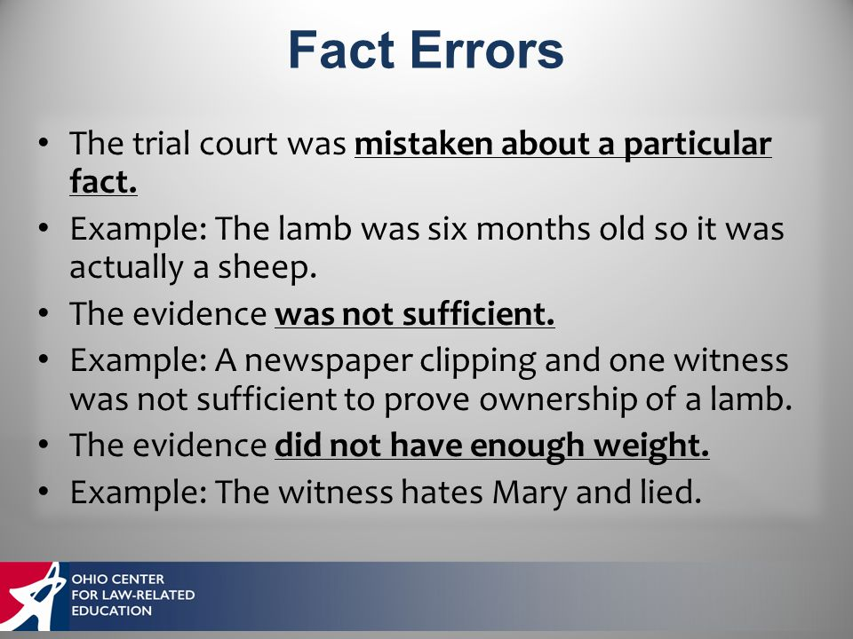 The trial court was mistaken about a particular fact.
