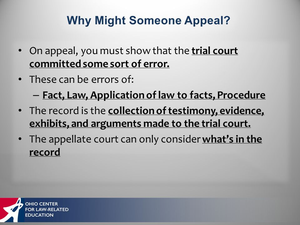 On appeal, you must show that the trial court committed some sort of error.