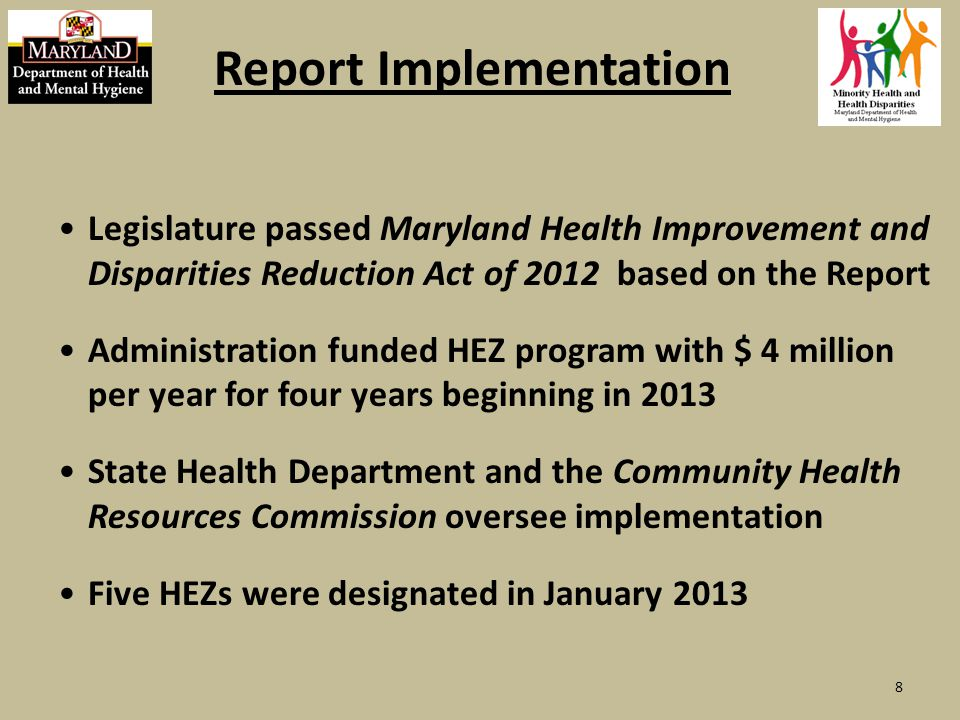Maryland Health Improvement & Disparities Reduction Act of 2012 Health Enterprise Zones Racial / ethnic data from insurers (MHCC) Racial / ethnic data for incentive programs: Hospital incentives (HSCRC) Patient-Centered Medical Homes (MHCC) Hospitals report efforts to reduce Disparities Health education institutions report efforts Cultural competency workgroup of Health Quality and Cost Council 9