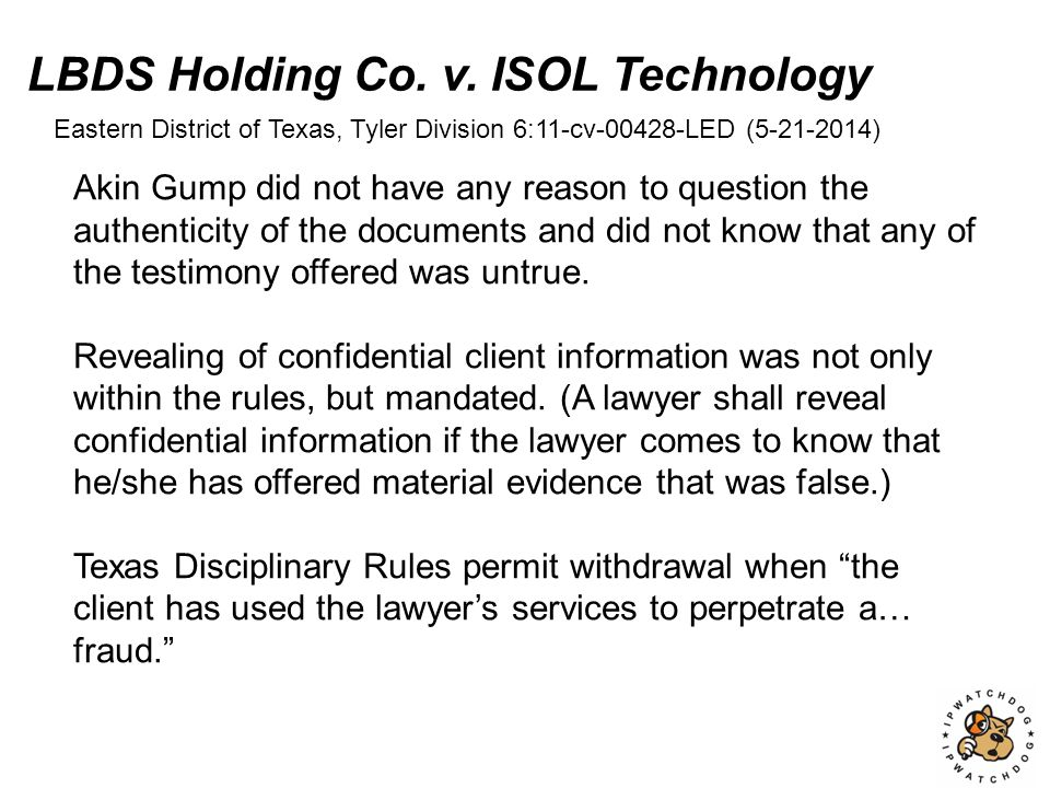 Akin Gump did not have any reason to question the authenticity of the documents and did not know that any of the testimony offered was untrue.