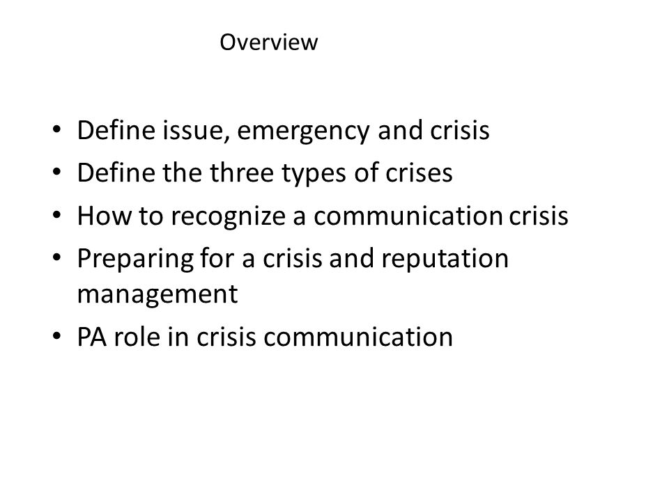 PA role in crisis communication Basic steps to achieve your objectives: (cont.) – Get it out Use your plan for using your website Release of names and other information was covered in the guidelines for release class Questions to expect