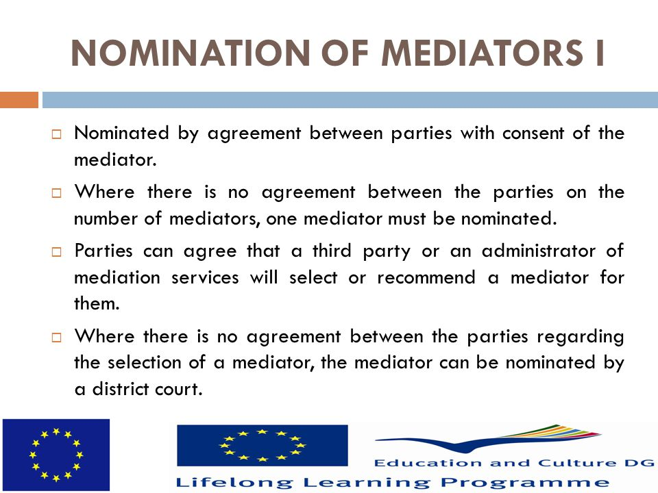 NOMINATION OF MEDIATORS I  Nominated by agreement between parties with consent of the mediator.