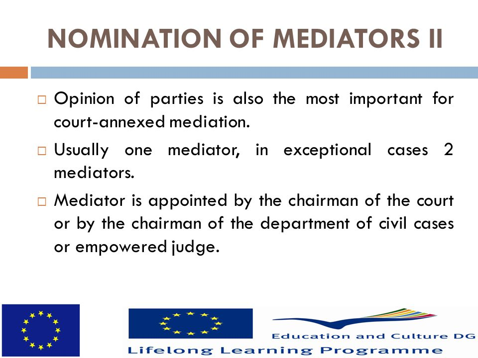 NOMINATION OF MEDIATORS II  Opinion of parties is also the most important for court-annexed mediation.