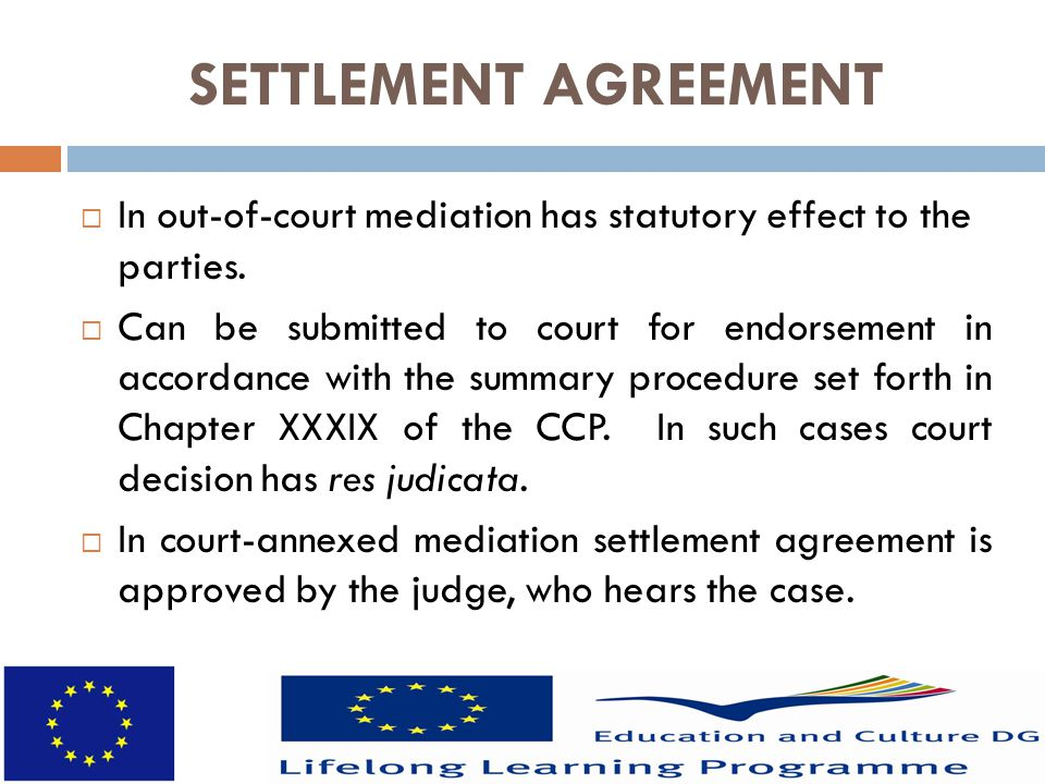 SETTLEMENT AGREEMENT  In out-of-court mediation has statutory effect to the parties.