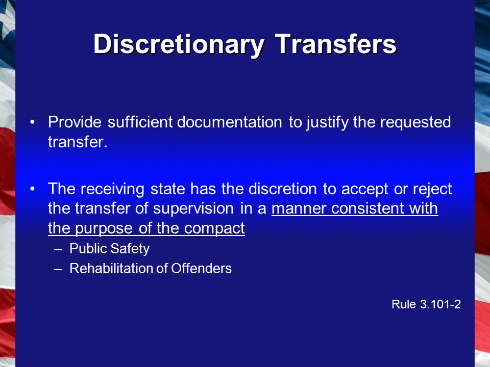 Discretionary Transfers Provide sufficient documentation to justify the requested transfer.
