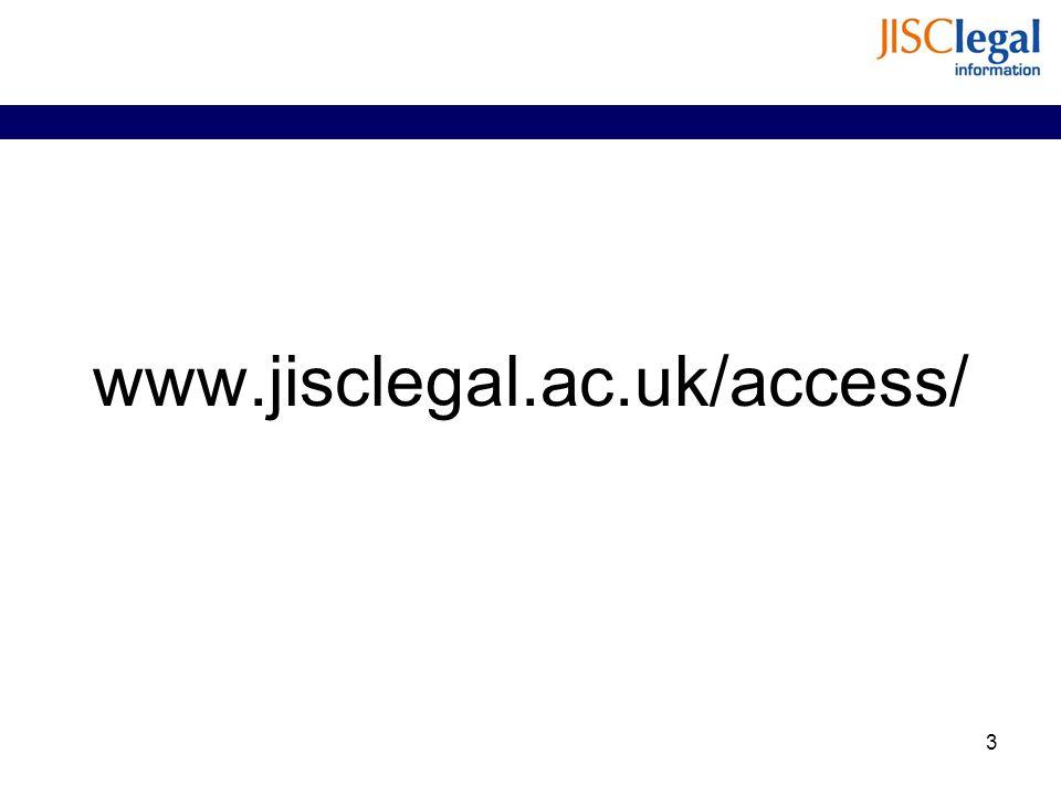 www.jisclegal.ac.uk/access/ 3