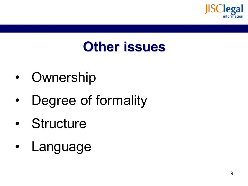 Other issues Ownership Degree of formality Structure Language 9